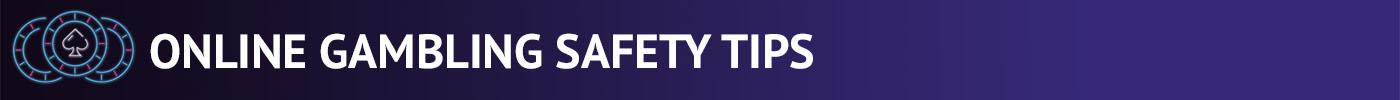 Online gambling safety tips